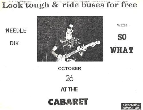 Needle Dik, So What, Cabaret